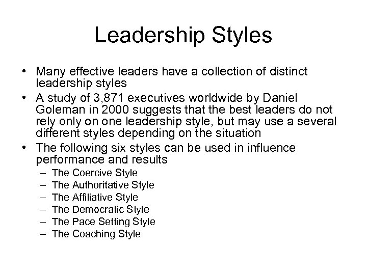 Leadership Styles • Many effective leaders have a collection of distinct leadership styles •