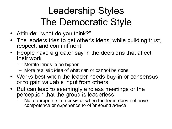 """Leadership Styles The Democratic Style • Attitude: """"what do you think? """" • The"""
