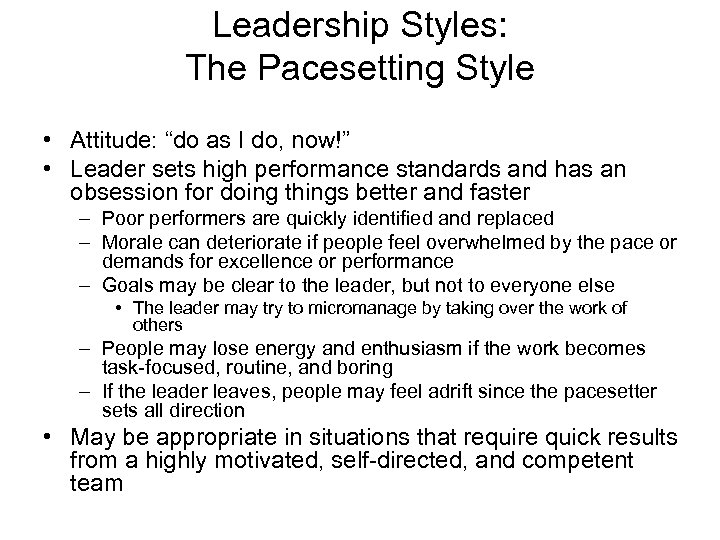 """Leadership Styles: The Pacesetting Style • Attitude: """"do as I do, now!"""" • Leader"""