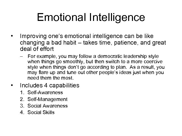 Emotional Intelligence • Improving one's emotional intelligence can be like changing a bad habit