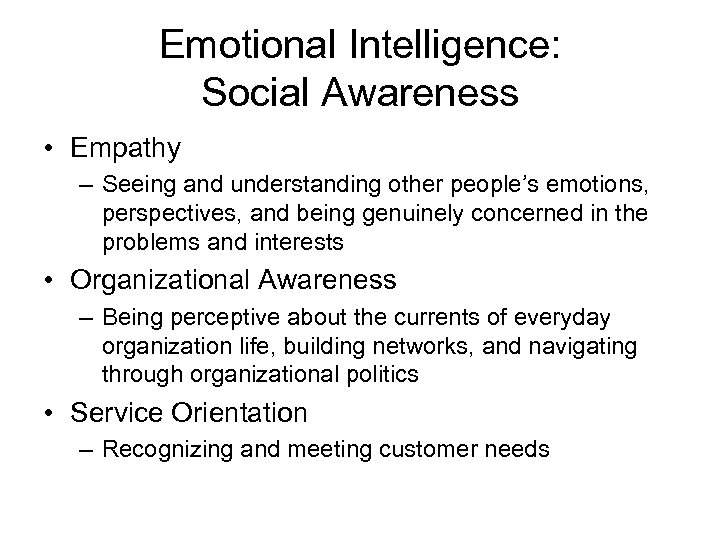 Emotional Intelligence: Social Awareness • Empathy – Seeing and understanding other people's emotions, perspectives,
