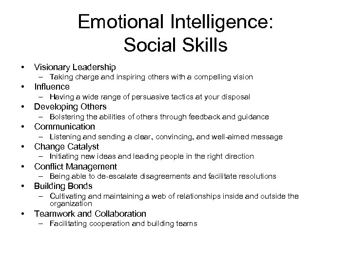 Emotional Intelligence: Social Skills • Visionary Leadership – Taking charge and inspiring others with