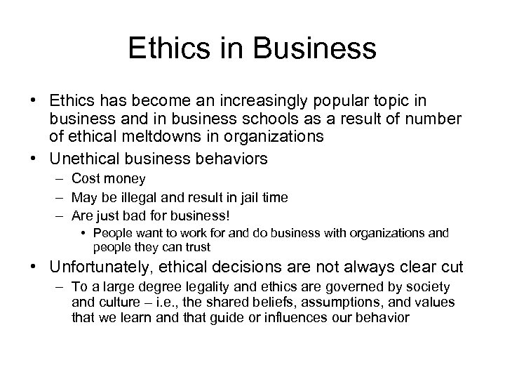 Ethics in Business • Ethics has become an increasingly popular topic in business and