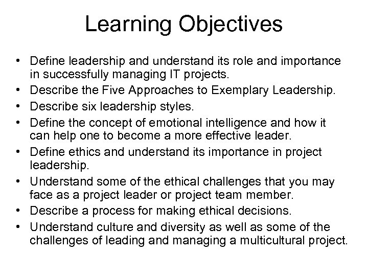 Learning Objectives • Define leadership and understand its role and importance in successfully managing