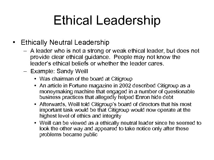 Ethical Leadership • Ethically Neutral Leadership – A leader who is not a strong