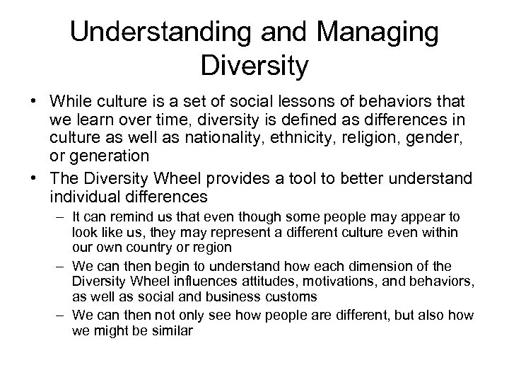 Understanding and Managing Diversity • While culture is a set of social lessons of