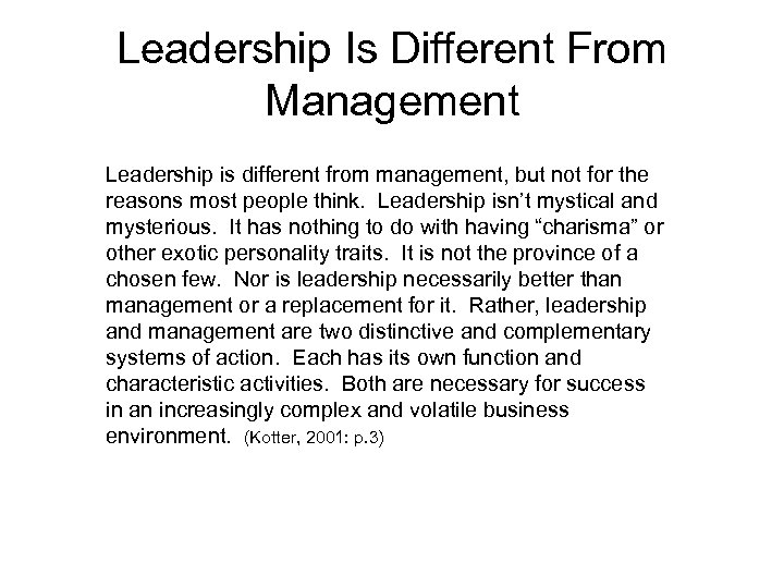 Leadership Is Different From Management Leadership is different from management, but not for the
