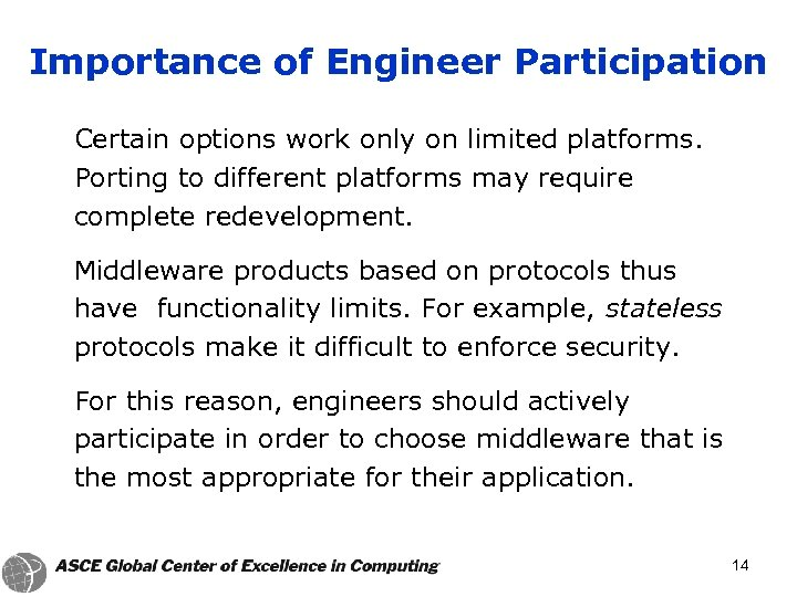 Importance of Engineer Participation Certain options work only on limited platforms. Porting to different