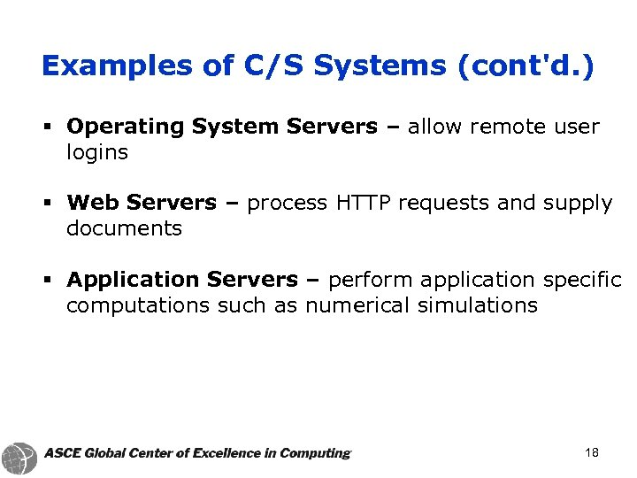 Examples of C/S Systems (cont'd. ) § Operating System Servers – allow remote user