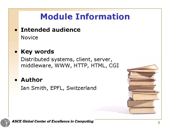 Module Information • Intended audience Novice • Key words Distributed systems, client, server, middleware,