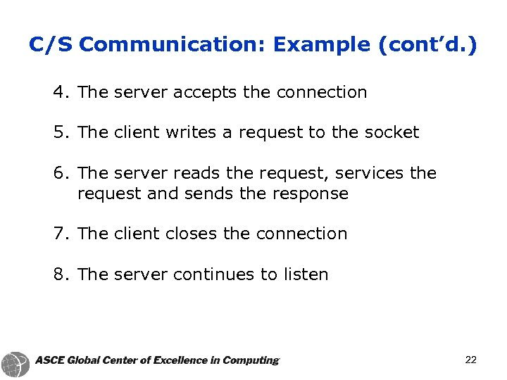 C/S Communication: Example (cont'd. ) 4. The server accepts the connection 5. The client