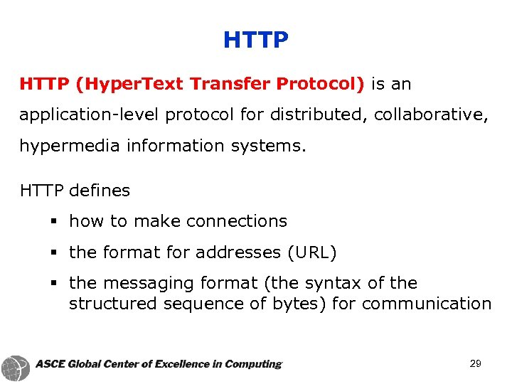 HTTP (Hyper. Text Transfer Protocol) is an application-level protocol for distributed, collaborative, hypermedia information