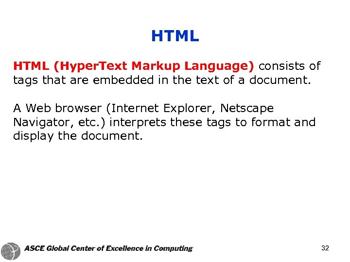 HTML (Hyper. Text Markup Language) consists of tags that are embedded in the text