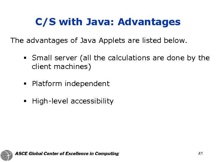 C/S with Java: Advantages The advantages of Java Applets are listed below. § Small