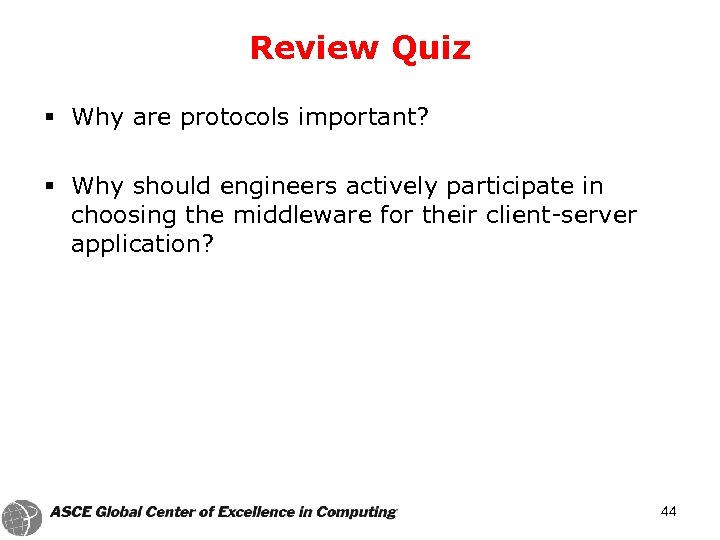 Review Quiz § Why are protocols important? § Why should engineers actively participate in