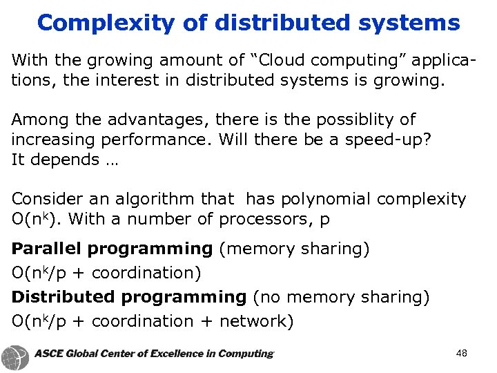 "Complexity of distributed systems With the growing amount of ""Cloud computing"" applications, the interest"