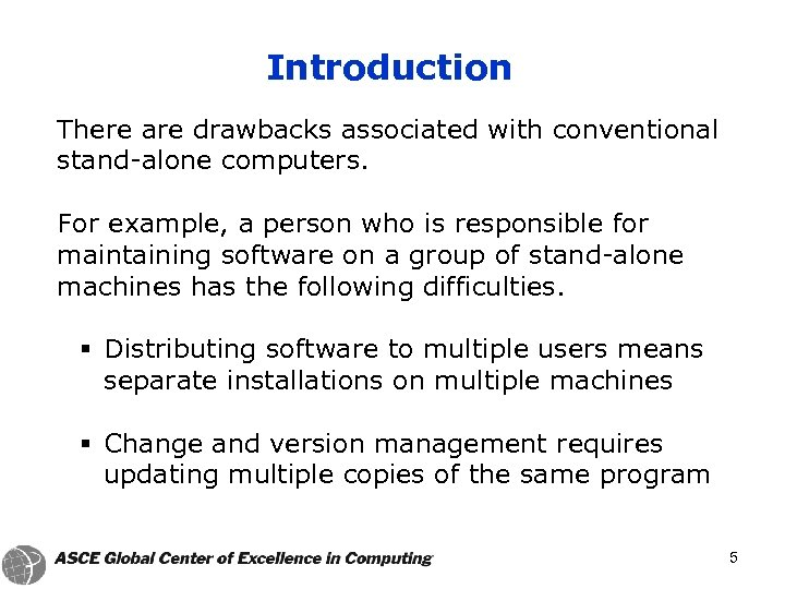 Introduction There are drawbacks associated with conventional stand-alone computers. For example, a person who