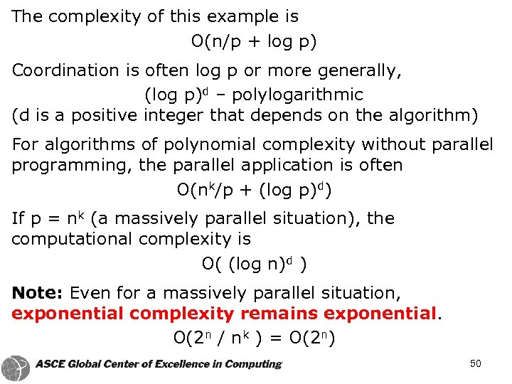 The complexity of this example is O(n/p + log p) Coordination is often log