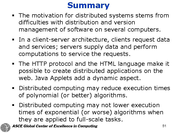 Summary § The motivation for distributed systems from difficulties with distribution and version management