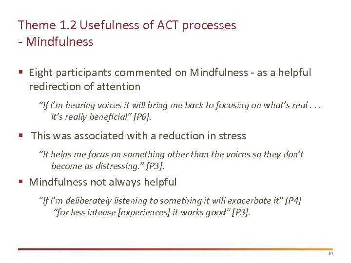 Theme 1. 2 Usefulness of ACT processes - Mindfulness § Eight participants commented on