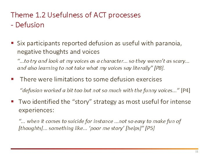 Theme 1. 2 Usefulness of ACT processes - Defusion § Six participants reported defusion