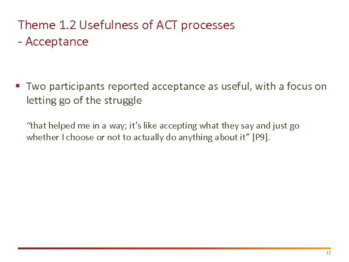 Theme 1. 2 Usefulness of ACT processes - Acceptance § Two participants reported acceptance