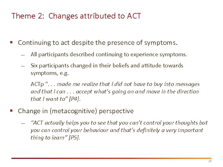 Theme 2: Changes attributed to ACT § Continuing to act despite the presence of