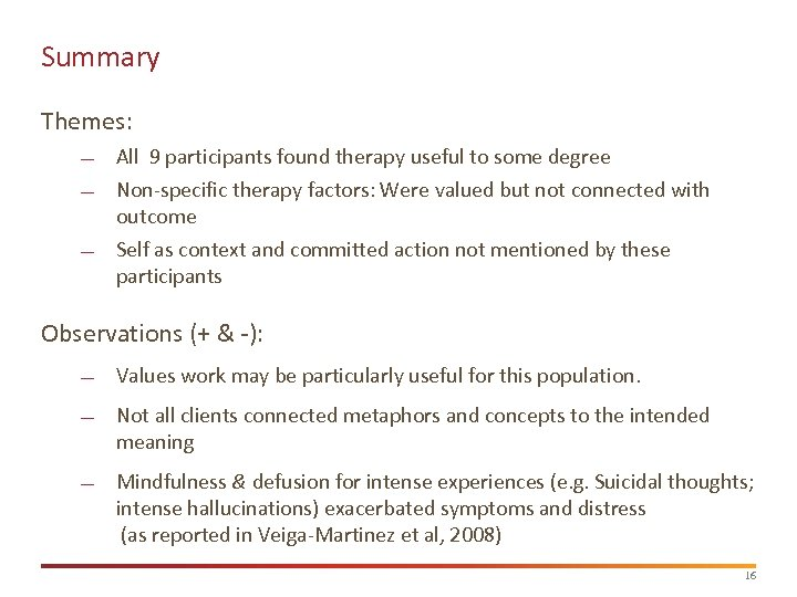 Summary Themes: All 9 participants found therapy useful to some degree Non-specific therapy factors: