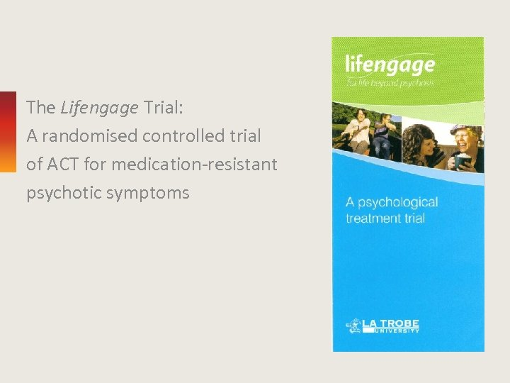 The Lifengage Trial: A randomised controlled trial of ACT for medication-resistant psychotic symptoms