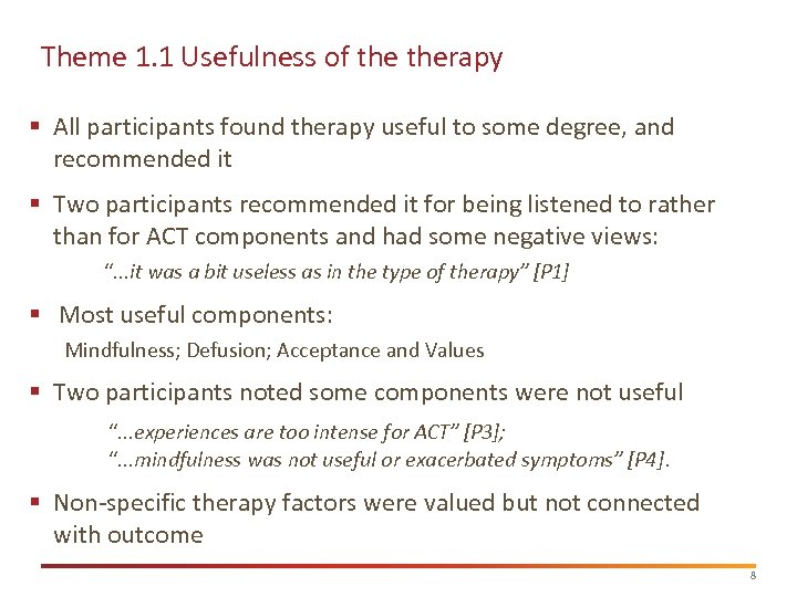 Theme 1. 1 Usefulness of therapy § All participants found therapy useful to some