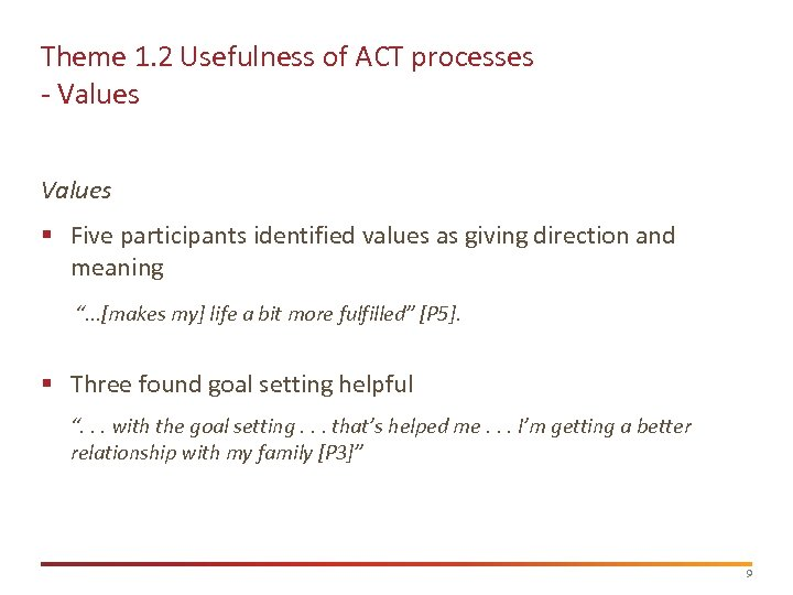 Theme 1. 2 Usefulness of ACT processes - Values § Five participants identified values