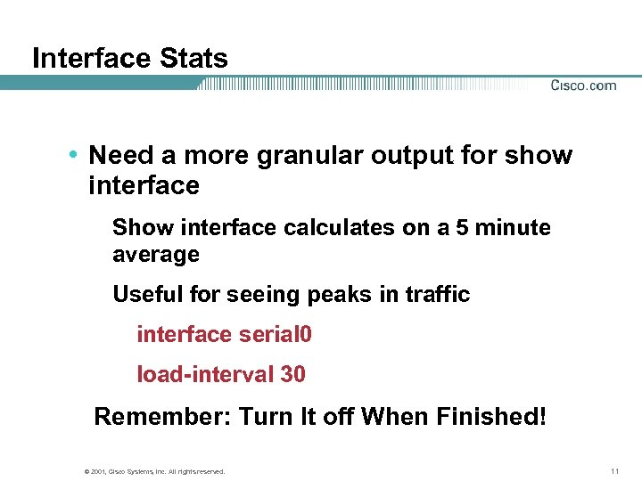 Interface Stats • Need a more granular output for show interface Show interface calculates