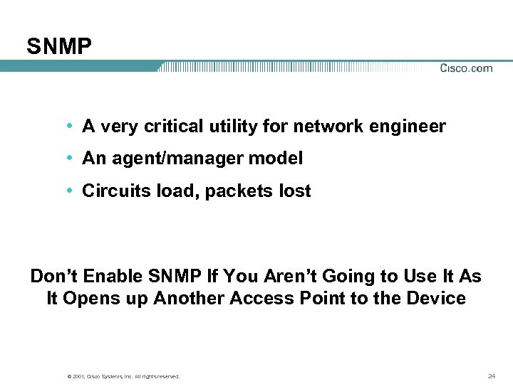 SNMP • A very critical utility for network engineer • An agent/manager model •