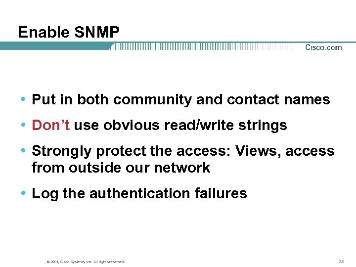 Enable SNMP • Put in both community and contact names • Don't use obvious