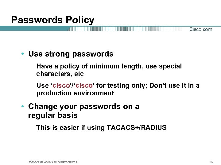 Passwords Policy • Use strong passwords Have a policy of minimum length, use special