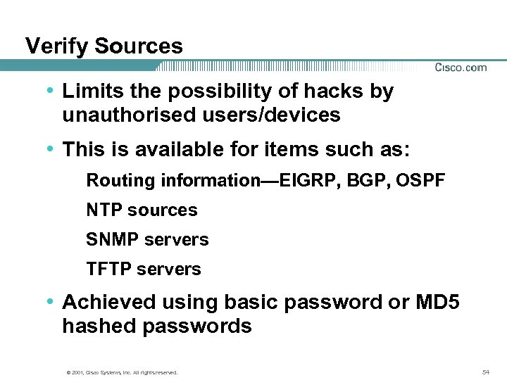 Verify Sources • Limits the possibility of hacks by unauthorised users/devices • This is