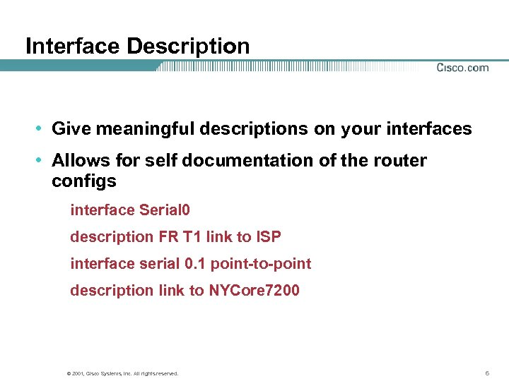 Interface Description • Give meaningful descriptions on your interfaces • Allows for self documentation