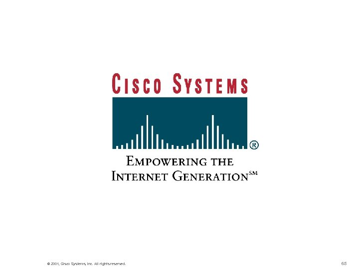 © 2001, Cisco Systems, Inc. All rights reserved. 65