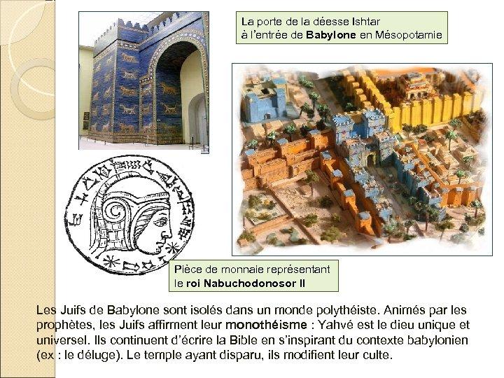 La porte de la déesse Ishtar à l'entrée de Babylone en Mésopotamie Pièce de