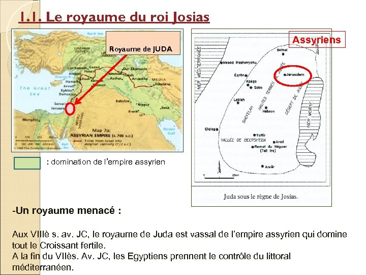 1. 1. Le royaume du roi Josias Royaume de JUDA Assyriens : domination de