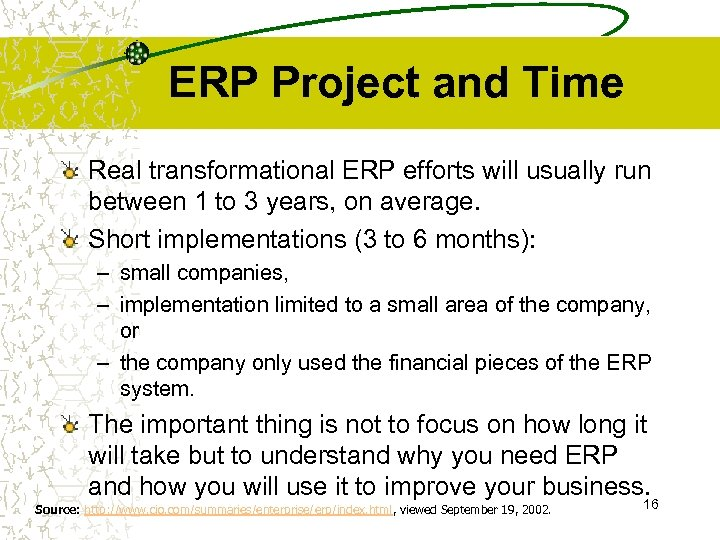ERP Project and Time Real transformational ERP efforts will usually run between 1 to