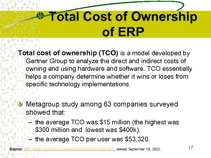 Total Cost of Ownership of ERP Total cost of ownership (TCO) is a model