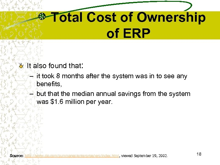 Total Cost of Ownership of ERP It also found that: – it took 8