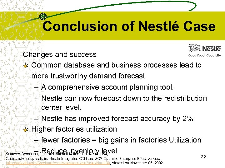 Conclusion of Nestlé Case Changes and success Common database and business processes lead to