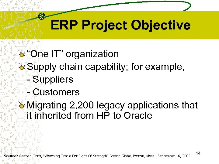 "ERP Project Objective ""One IT"" organization Supply chain capability; for example, - Suppliers -"