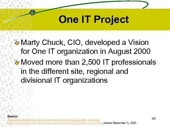 One IT Project Marty Chuck, CIO, developed a Vision for One IT organization in