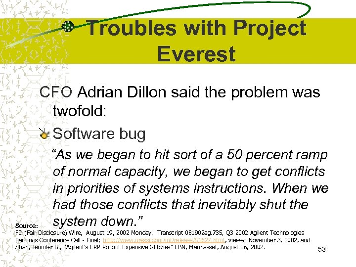 Troubles with Project Everest CFO Adrian Dillon said the problem was twofold: Software bug