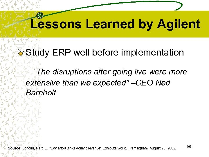 "Lessons Learned by Agilent Study ERP well before implementation ""The disruptions after going live"