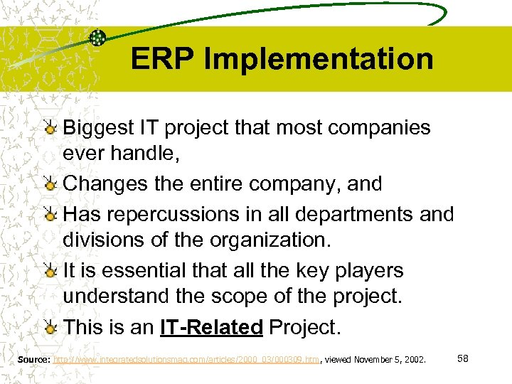 ERP Implementation Biggest IT project that most companies ever handle, Changes the entire company,