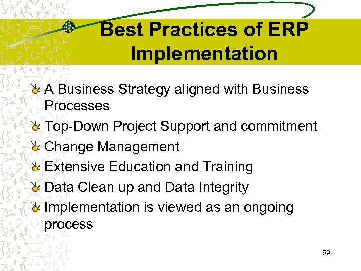 Best Practices of ERP Implementation A Business Strategy aligned with Business Processes Top-Down Project